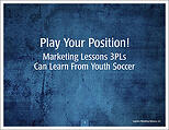 Play Your Position: Marketing Lessons 3PLs Can Learn from Youth Soccer